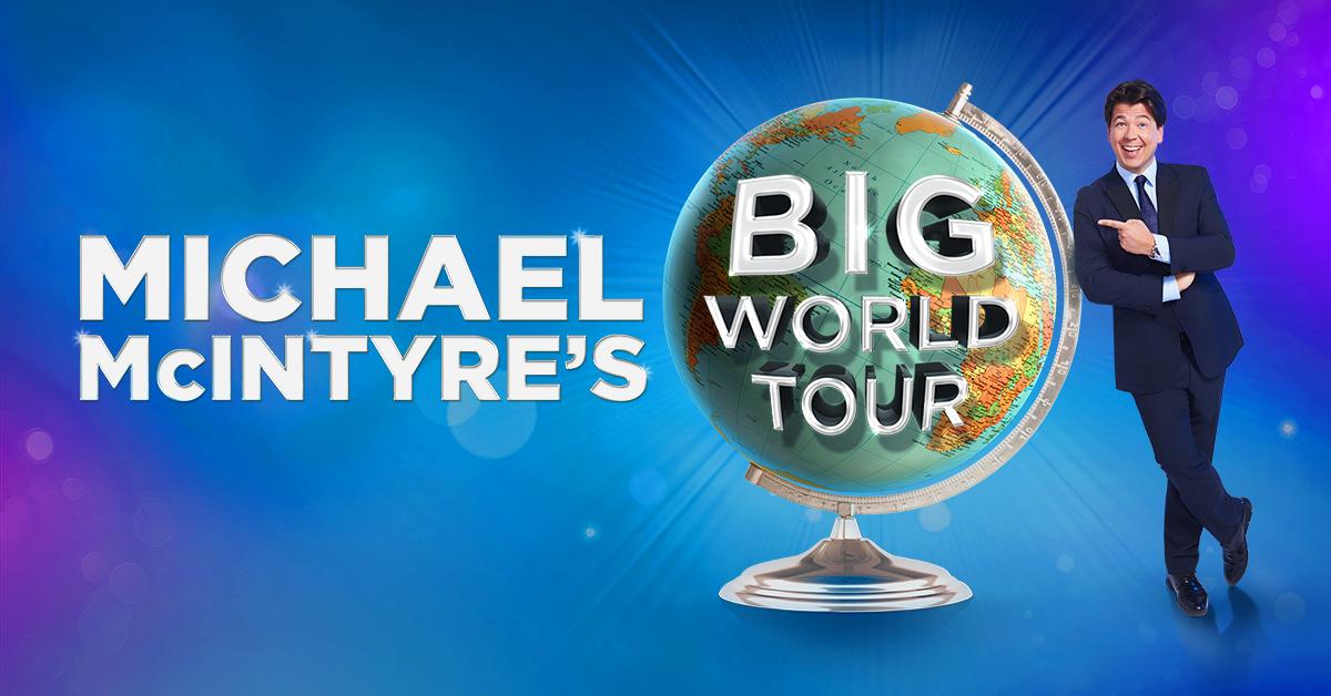 Michael Mcintyre S Big World Tour   March