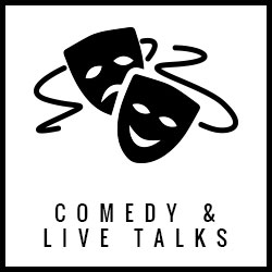 COMEDY & LIVE TALKS